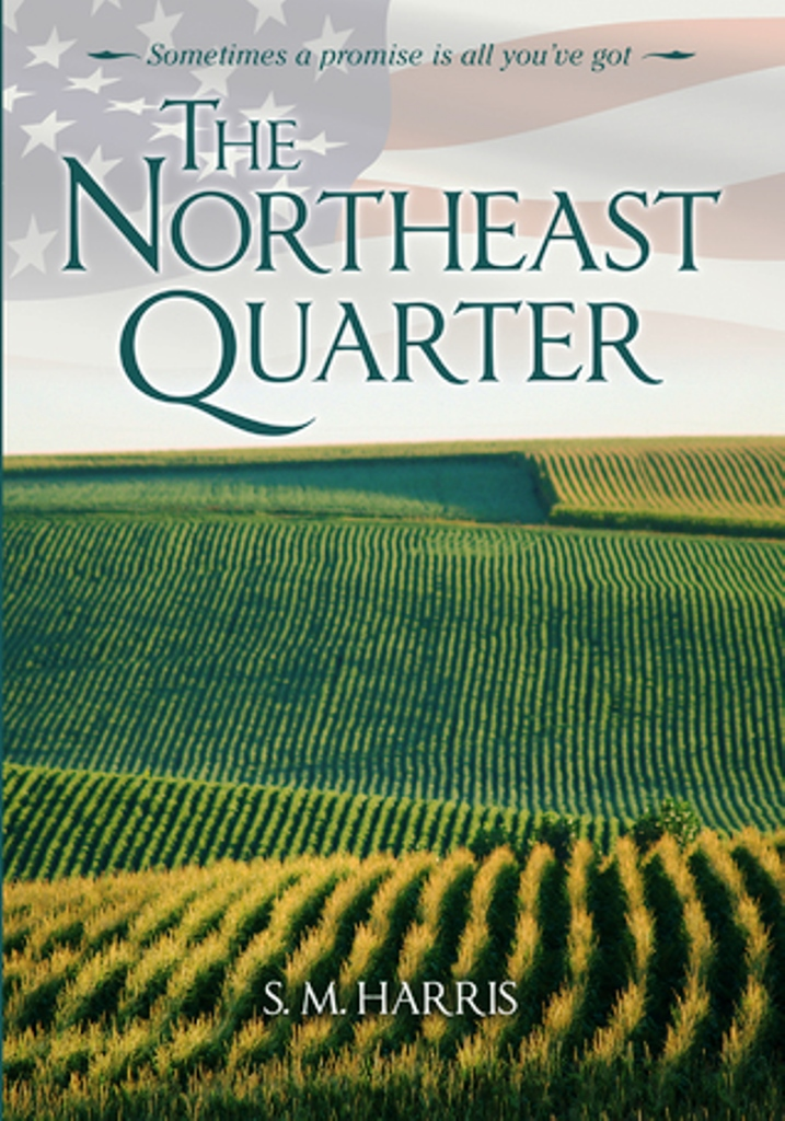 The Northeast Quarter by S.M. Harris