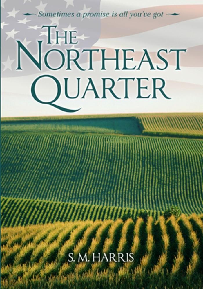 The Northeast Quarter by S.M. Harris