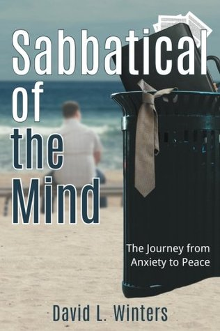 Book Review: Sabbatical of the Mind: The Journey from Anxiety to Peace by David L. Winters