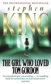 The Girl Who Loved Tom Gordon by Stephen King
