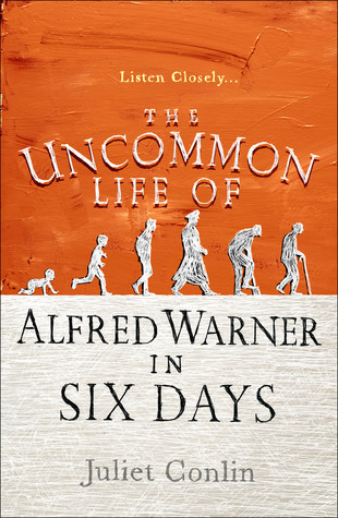 Book Review: The Uncommon Life of Alfred Warner in Six Days by Juliet Conlin