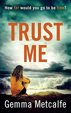 Book Review: Trust Me by Gemma Metcalfe