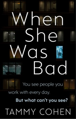 When She Was Bad by Tammy Cohen