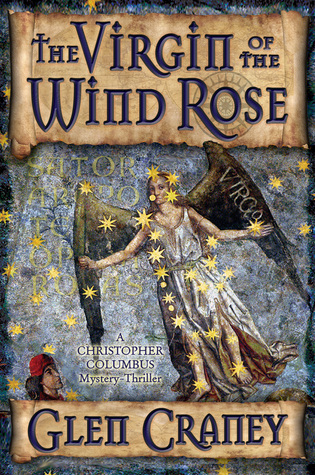 The Virgin of the Wind Rose by Glen Craney