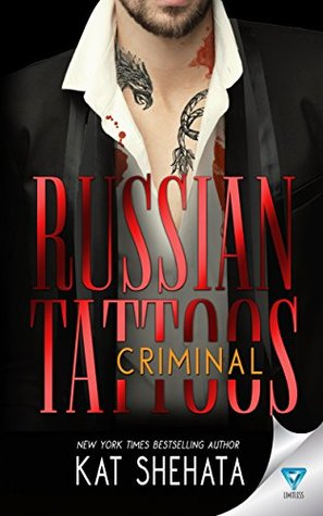 Russian Tattoos: Criminal (Russian Tattoos #3) by Kat Shehata