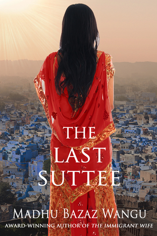 Book Review: The Last Suttee by Madhu Bazaz Wangu