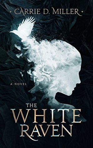 Book Review: The White Raven by Carrie D. Miller