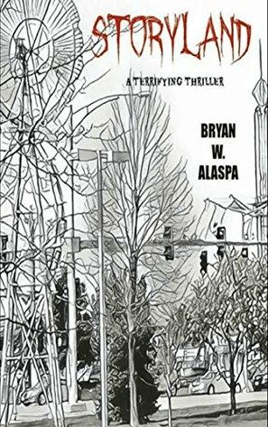 Storyland: A Terrifying Thriller by Bryan W. Alaspa