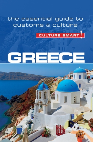 Greece - Culture Smart!: The Essential Guide to Customs Culture by Constantine Buhayer