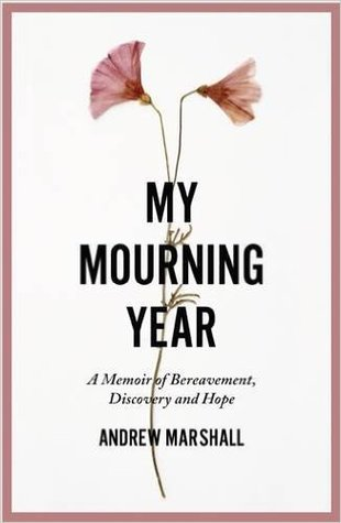 My Mourning Year by Andrew Marshall