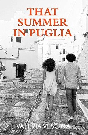 That Summer in Puglia by Valeria Vescina