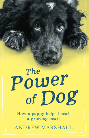 The Power of Dog by Andrew G. Marshall