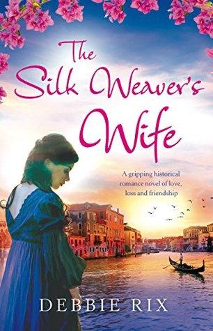 The Silk Weaver's Wife by Debbie Rix
