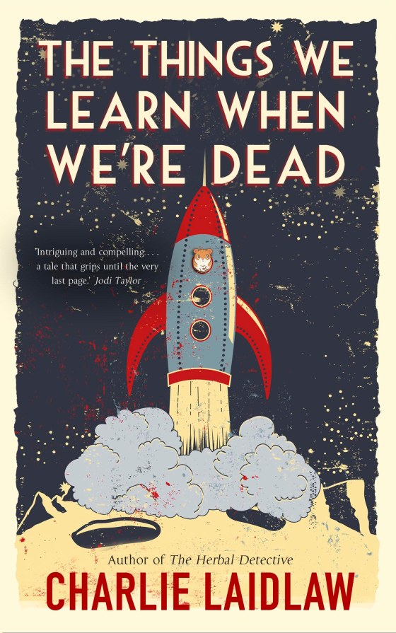 The Things We Learn When We're Dead by Charlie Laidlaw