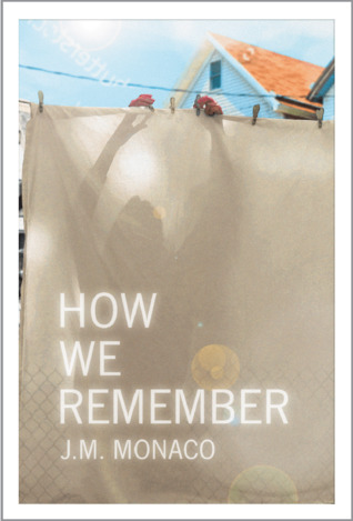 How We Remember by J.M. Monaco.jpg