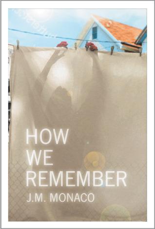 How We Remember by J.M. Monaco.jpg