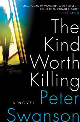 The Kind Worth Killing by Peter Swanson.jpg