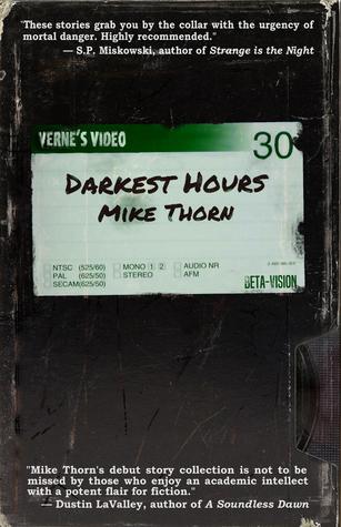 Darkest Hours Mike Thorn Book Review