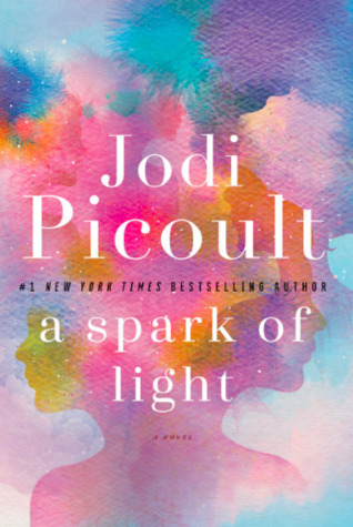 A Spark of Light Jodi Picoult Book Review Joyful Antidotes