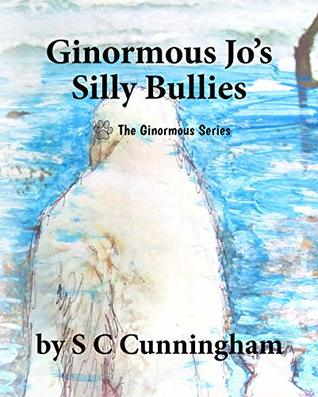 Ginormous Jo's Silly Bullies Book Cover