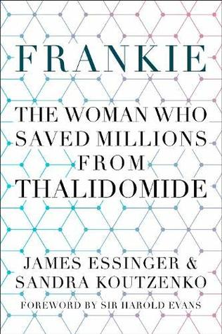 Frankie: The Woman Who Saved Millions from Thalidomide Book Cob