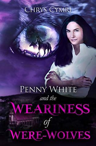 Penny White and the Weariness of Were-Wolves Book Cover